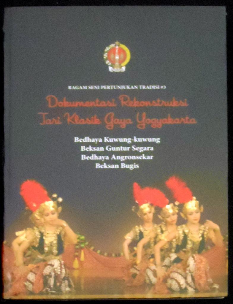 Buku TBY - Ragam Seni Pertunjukan Tradisi #3 Dokumentasi Rekontruksi Tari Klasik Gaya Yogyakarta